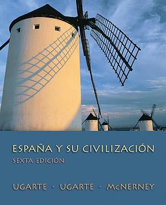 Espana y su Civilizacion By Ugarte, Francisco/ Ugarte, Michael/ McNerney, Kathleen